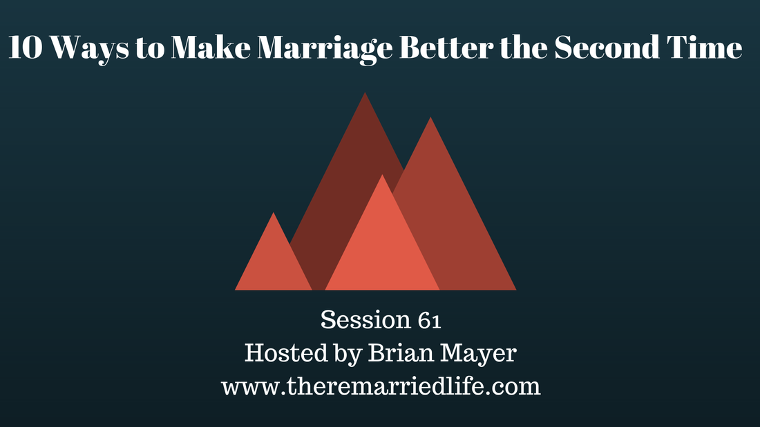 why second marriages are better